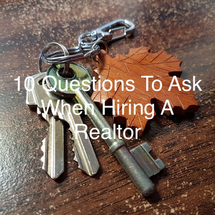 10 Questions to Ask When Hiring a REALTOR